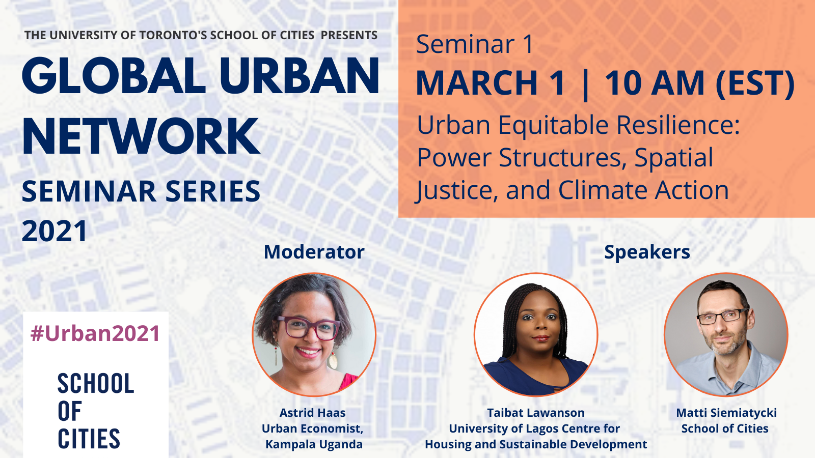 Global Urban Network Seminar Series 2021 Session 1: Urban Equitable Resilience: Power Structures, Spatial Justice, and Climate Action, to be held on March 1