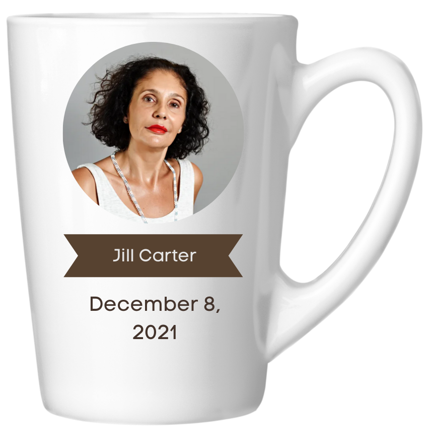 Jill Carter's headshot and name on the side of a mug with the date December 8