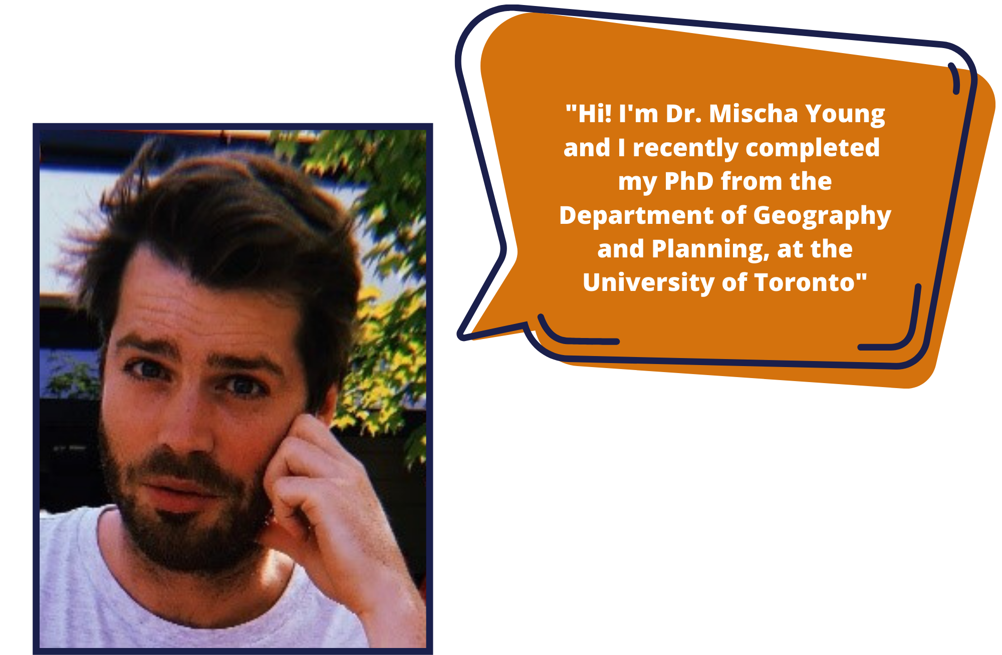 Mischa Young recently completed his Doctorate from Dept. of Geography and Planning