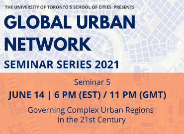 Global Urban Network Session 5 : Building Governing Complex Urban Regions in the 21st Century