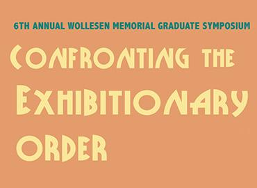 Symposium: CONFRONTING THE EXHIBITIONARY ORDER