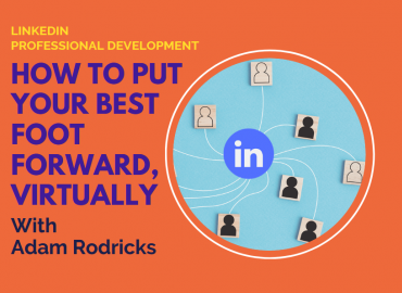 How To Put Your Best Foot Forward, Virtually - with Adam Rodricks